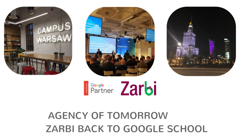 Agency of Tomorrow – Zarbi Back to Google School